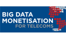 Big Data Monetisation for Telecoms Conference
