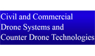 Civil & Commercial Drone Systems and Counter Drone Technologies Symposium