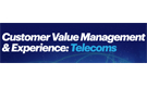 Customer Value Management & Experience: Telecoms Conference