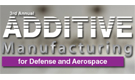 Additive Manufacturing for Defense and Aerospace Conference