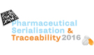 Pharmaceutical Serialisation & Traceability Conference 2016