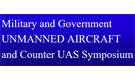Military & Government Unmanned Aircrafts & Counter UAS Symposium