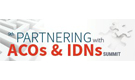 9th Partnering with ACOs & IDNs Summit