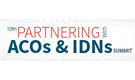 10th Partnering With ACOs & IDNs Summit