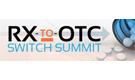 Rx-to-OTC Switch Summit