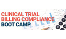Clinical Trial Billing Compliance Boot Camp