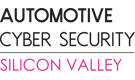 Automotive Cyber Security Silicon Valley 2018 Conference